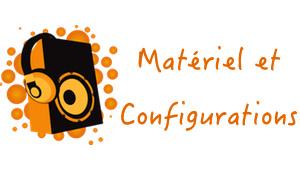 Matériel Configurations